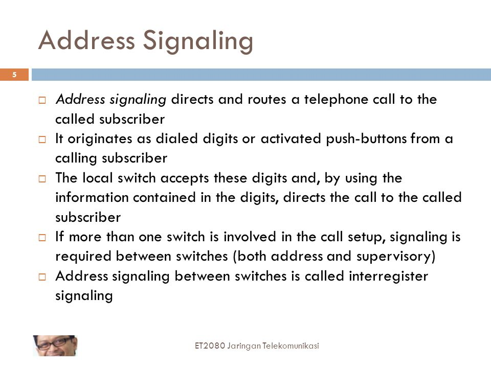 Address Signaling Address signaling directs and routes a telephone call to the called subscriber.