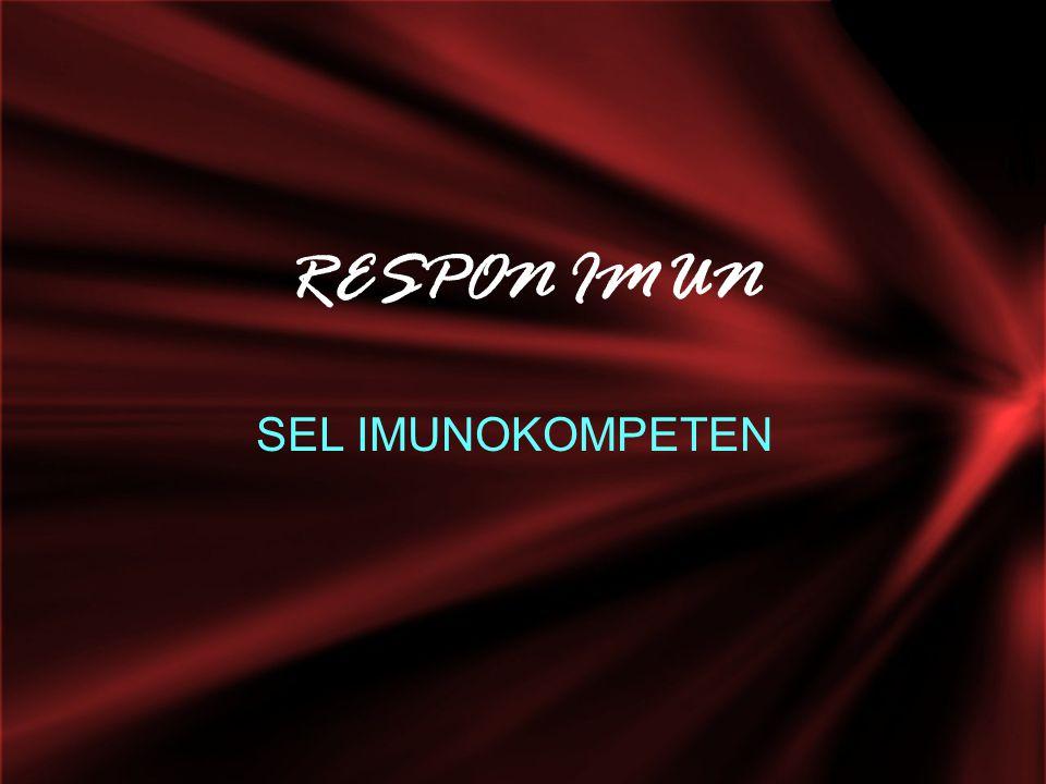 RESPON IMUN SEL IMUNOKOMPETEN