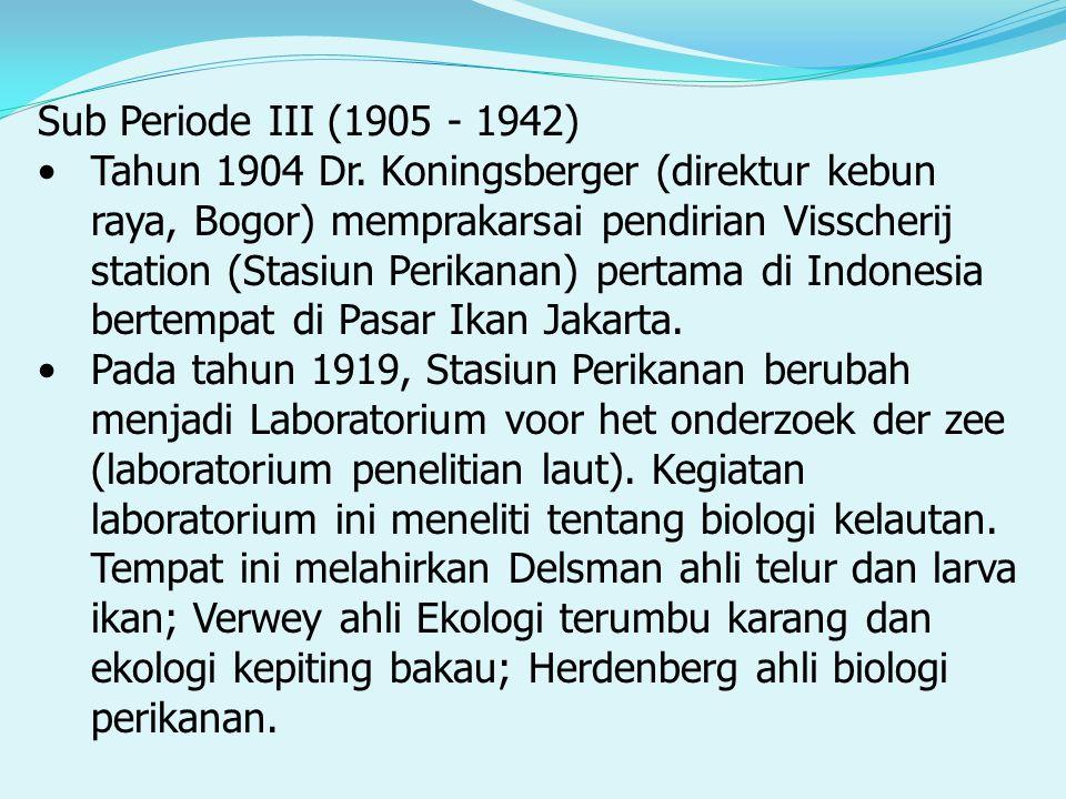 Sub Periode III (1905 - 1942)