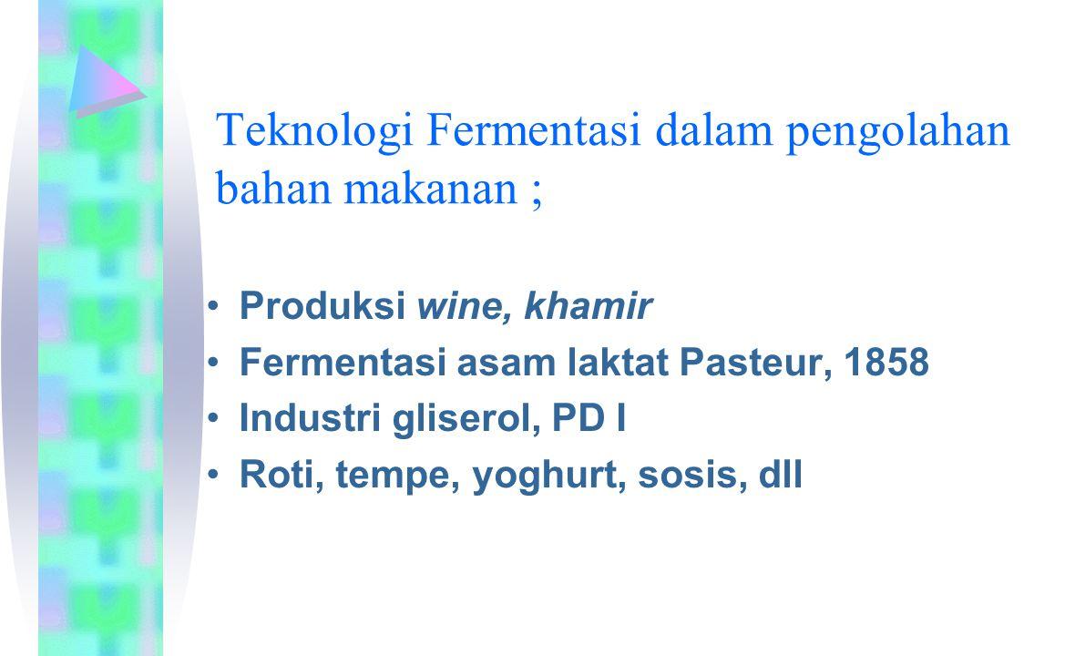 Teknologi Fermentasi dalam pengolahan bahan makanan ;