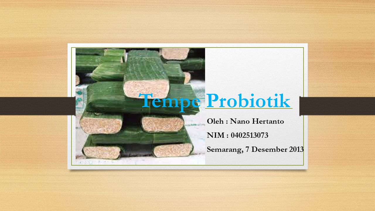 Oleh : Nano Hertanto NIM : 0402513073 Semarang, 7 Desember 2013