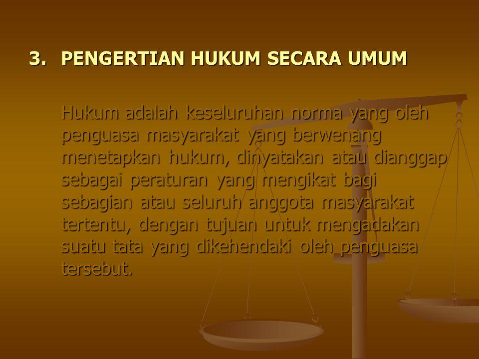 3. PENGERTIAN HUKUM SECARA UMUM