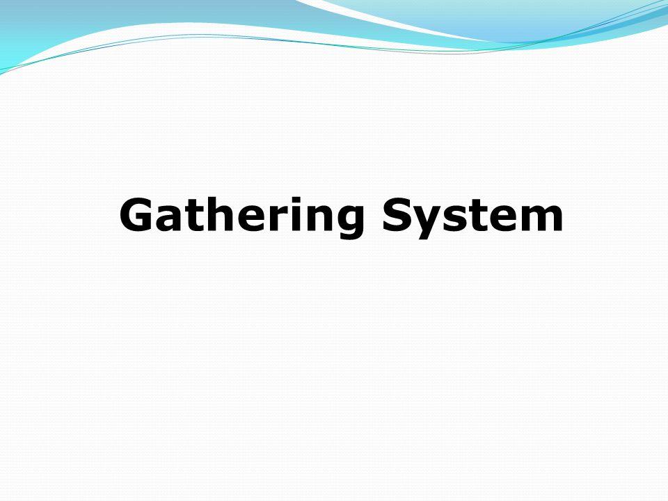 Gathering System