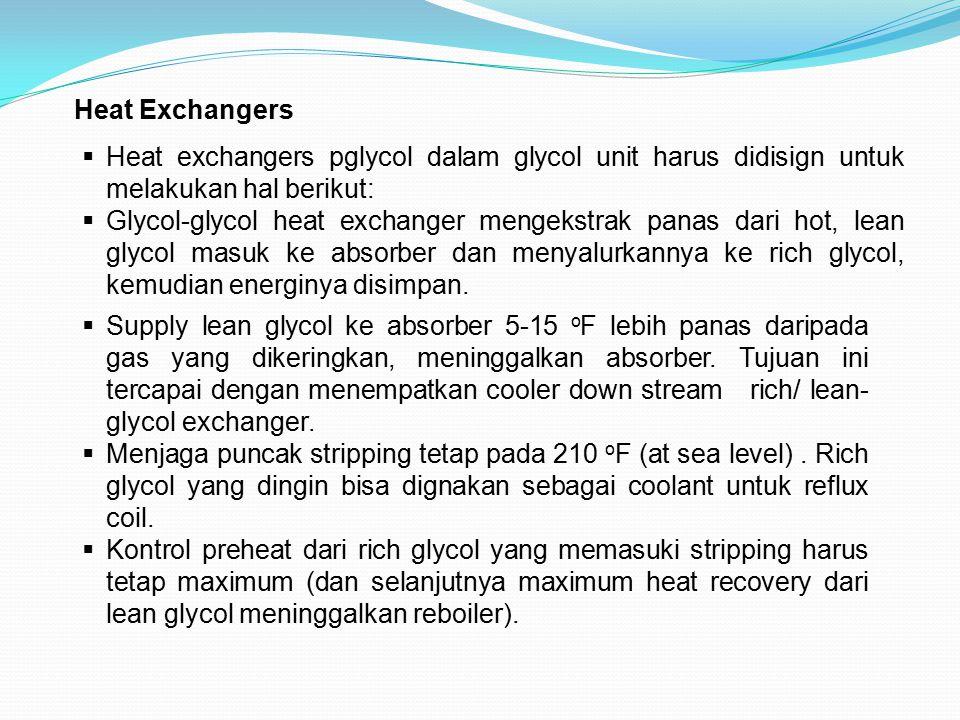 Heat Exchangers Heat exchangers pglycol dalam glycol unit harus didisign untuk melakukan hal berikut: