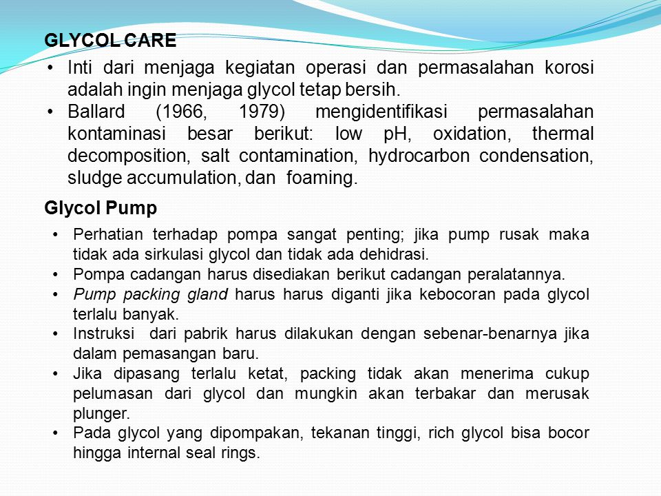 GLYCOL CARE Inti dari menjaga kegiatan operasi dan permasalahan korosi adalah ingin menjaga glycol tetap bersih.
