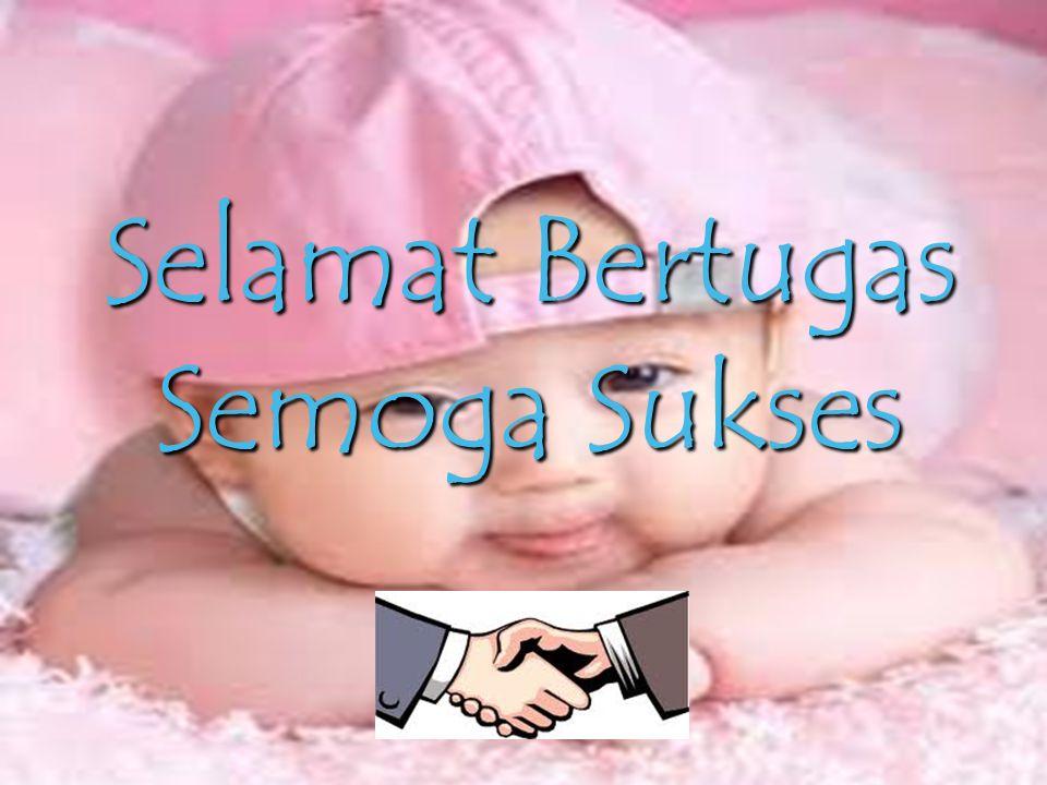 Selamat Bertugas Semoga Sukses