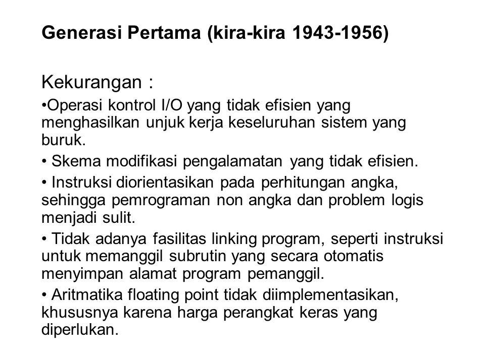 Generasi Pertama (kira-kira 1943-1956) Kekurangan :