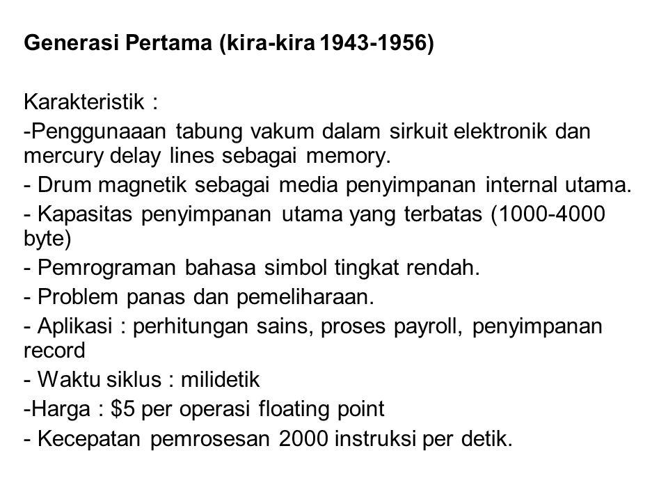 Generasi Pertama (kira-kira 1943-1956)