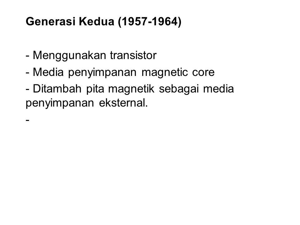 Generasi Kedua (1957-1964) - Menggunakan transistor.