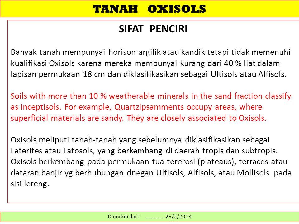TANAH OXISOLS SIFAT PENCIRI
