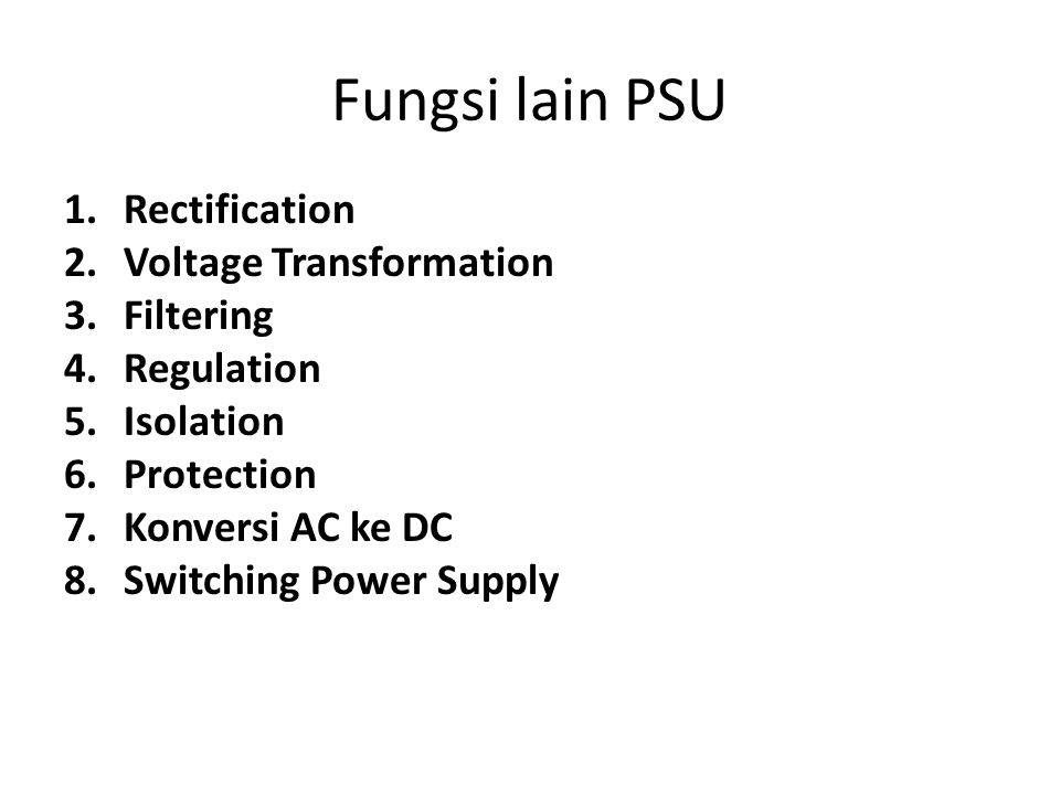 Fungsi lain PSU Rectification Voltage Transformation Filtering