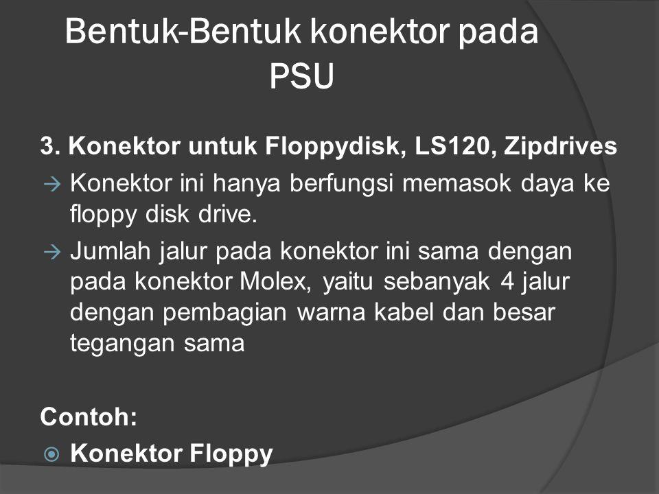 Bentuk-Bentuk konektor pada PSU