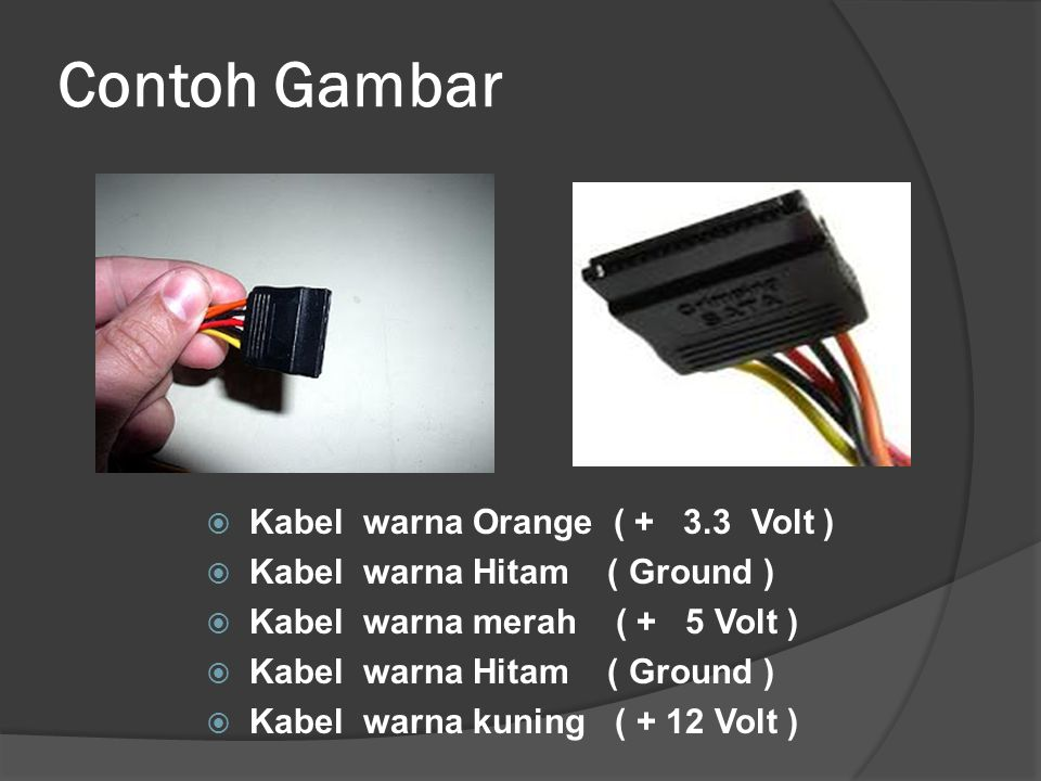 Contoh Gambar Kabel warna Orange ( + 3.3 Volt )