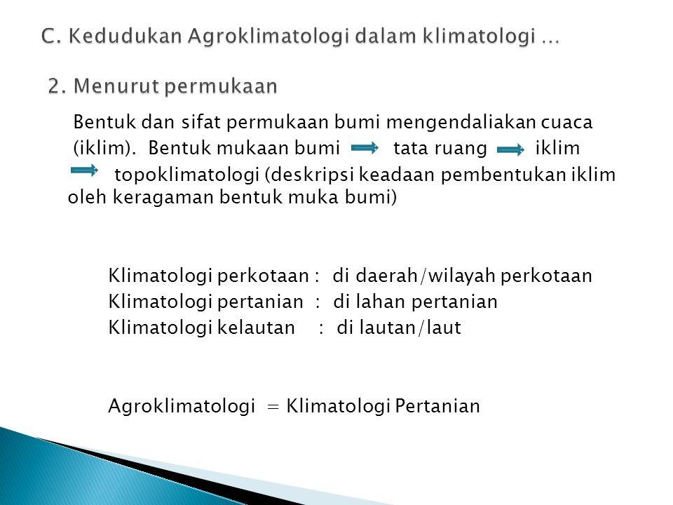 C. Kedudukan Agroklimatologi dalam klimatologi … 2. Menurut permukaan
