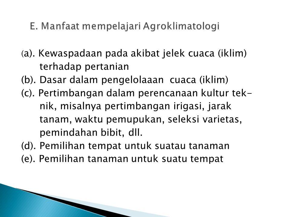 E. Manfaat mempelajari Agroklimatologi