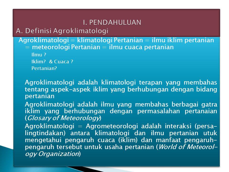 I. PENDAHULUAN A. Definisi Agroklimatologi