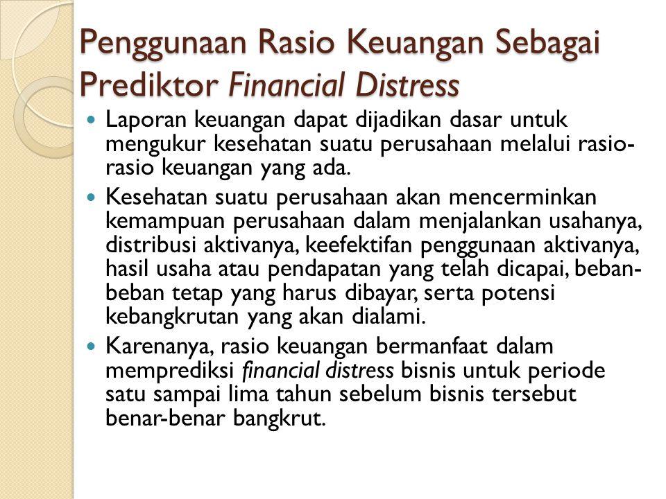Penggunaan Rasio Keuangan Sebagai Prediktor Financial Distress