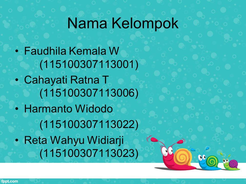 Nama Kelompok Faudhila Kemala W (115100307113001)