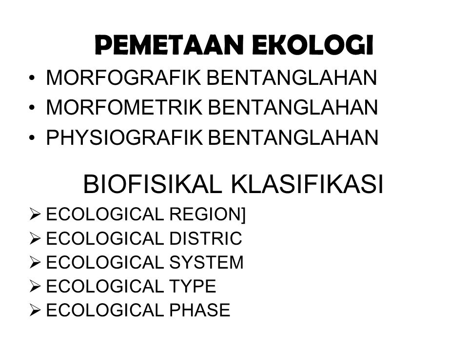 PEMETAAN EKOLOGI BIOFISIKAL KLASIFIKASI MORFOGRAFIK BENTANGLAHAN