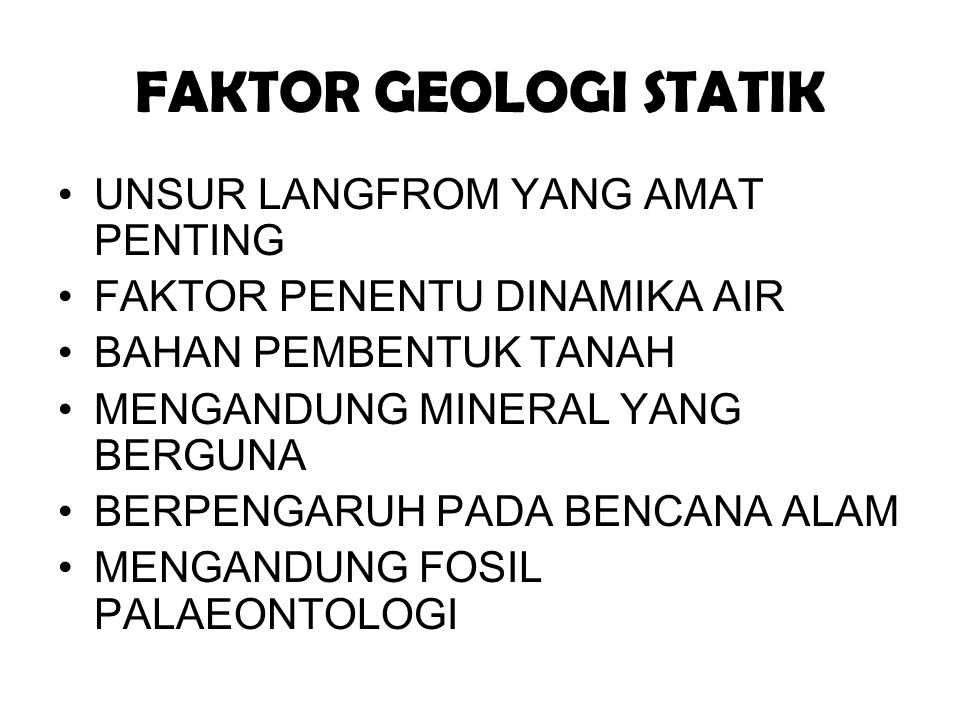 FAKTOR GEOLOGI STATIK UNSUR LANGFROM YANG AMAT PENTING