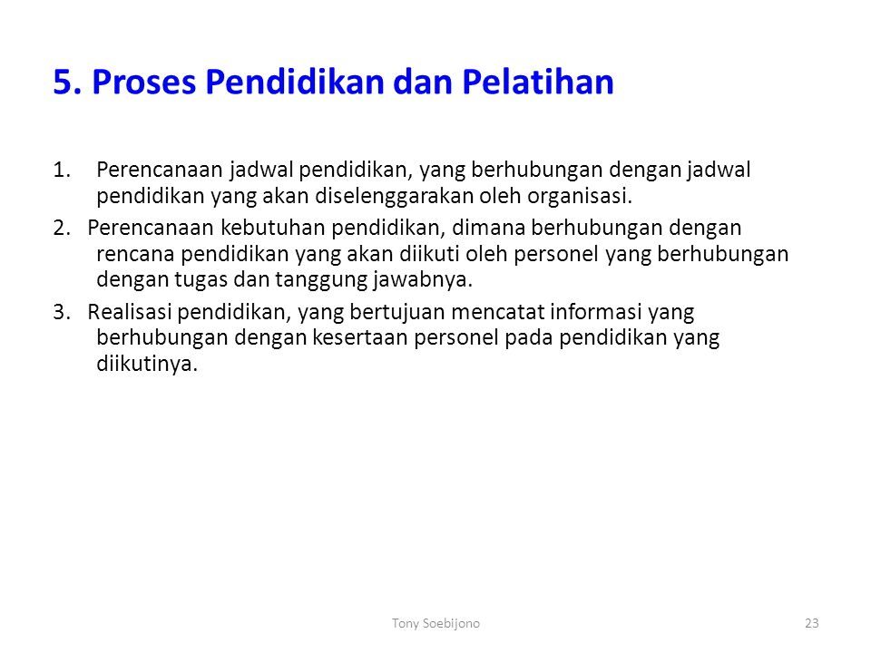 5. Proses Pendidikan dan Pelatihan