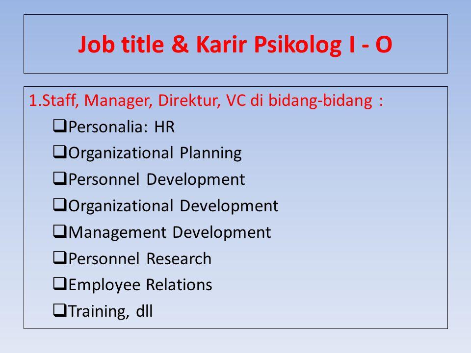 Job title & Karir Psikolog I - O