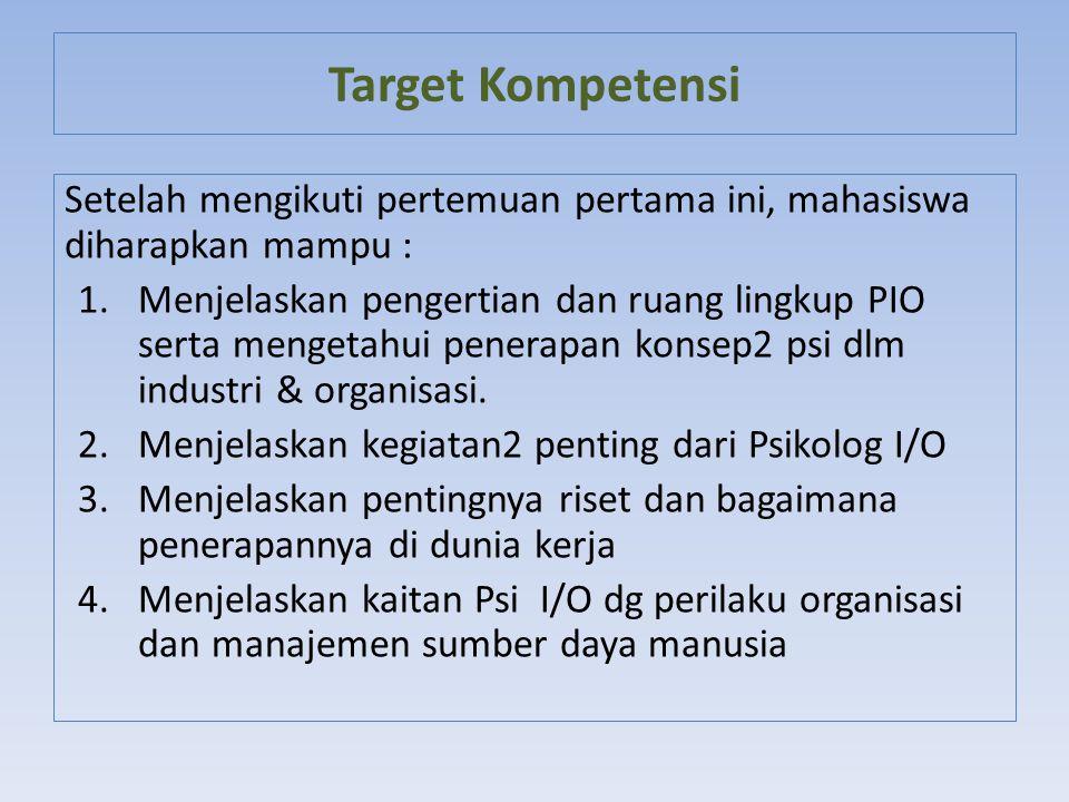 Target Kompetensi Setelah mengikuti pertemuan pertama ini, mahasiswa diharapkan mampu :