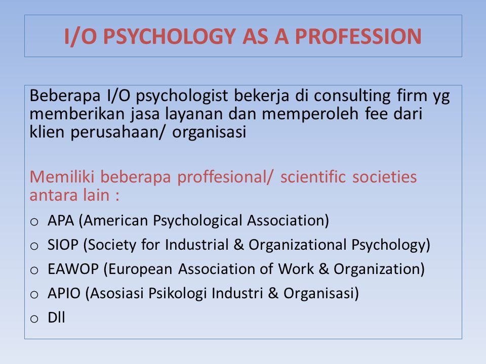 I/O PSYCHOLOGY AS A PROFESSION