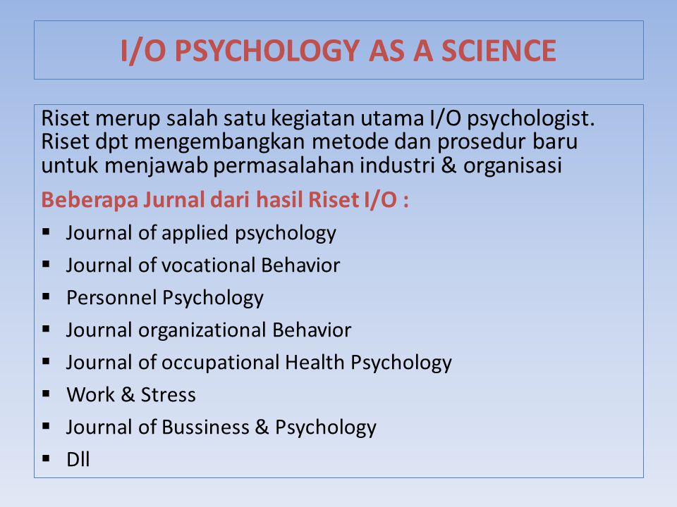 I/O PSYCHOLOGY AS A SCIENCE