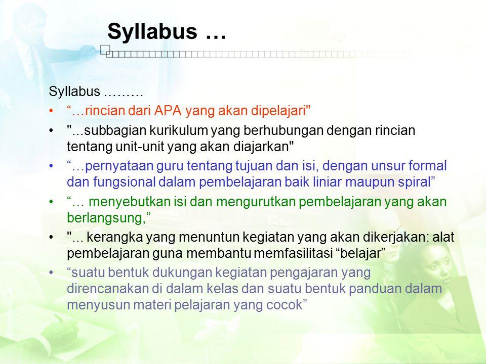 Syllabus … Syllabus ……… …rincian dari APA yang akan dipelajari