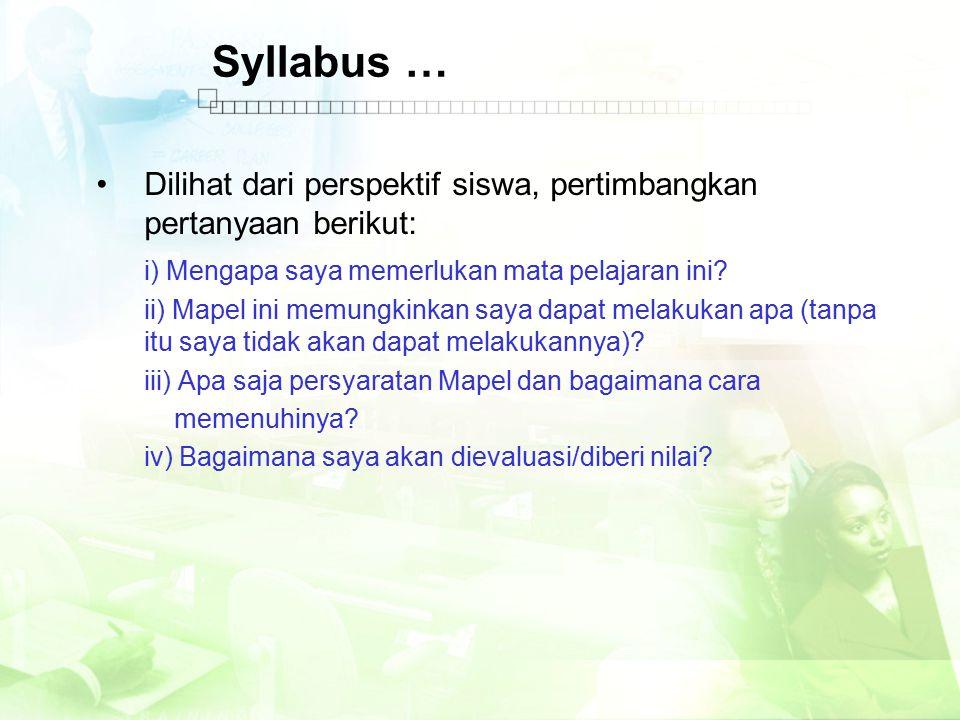 Syllabus … Dilihat dari perspektif siswa, pertimbangkan pertanyaan berikut: i) Mengapa saya memerlukan mata pelajaran ini