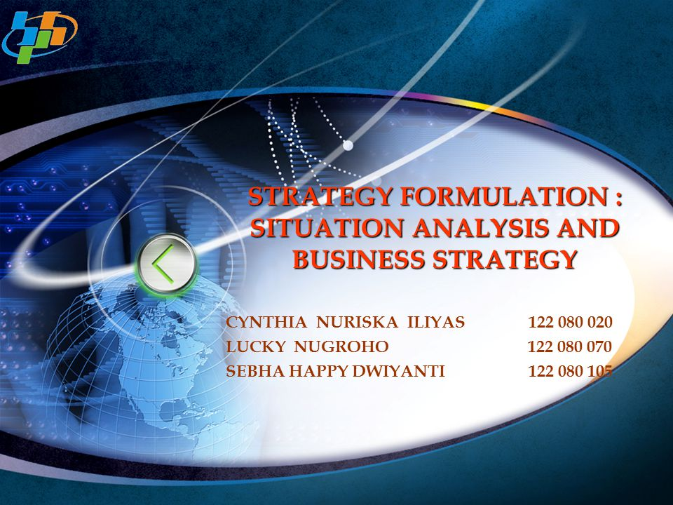 STRATEGY FORMULATION : SITUATION ANALYSIS AND BUSINESS STRATEGY