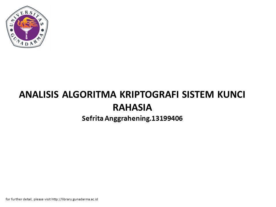 ANALISIS ALGORITMA KRIPTOGRAFI SISTEM KUNCI RAHASIA Sefrita Anggrahening.13199406
