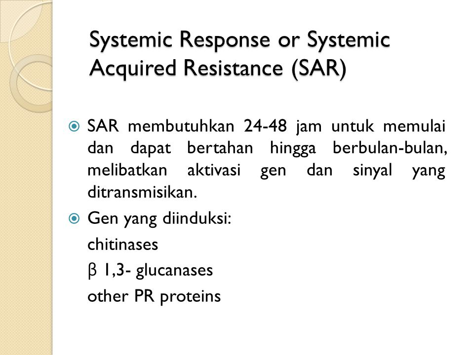 Systemic Response or Systemic Acquired Resistance (SAR)