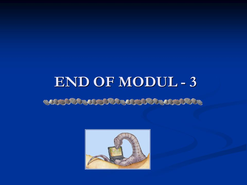 END OF MODUL - 3