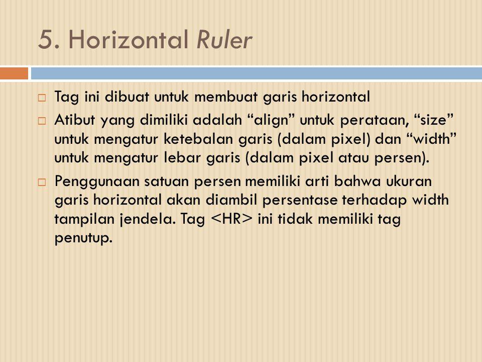 5. Horizontal Ruler Tag ini dibuat untuk membuat garis horizontal