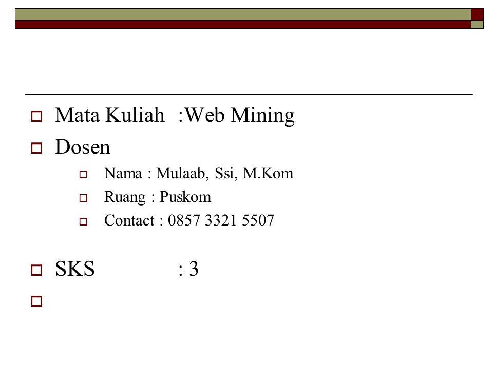 Mata Kuliah :Web Mining Dosen