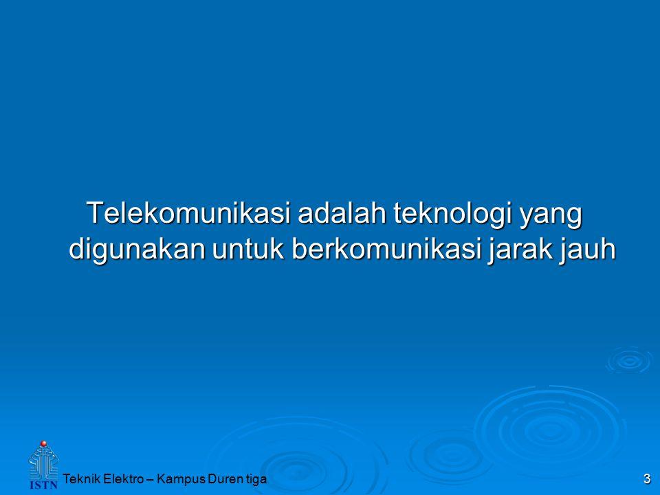 Telekomunikasi adalah teknologi yang digunakan untuk berkomunikasi jarak jauh