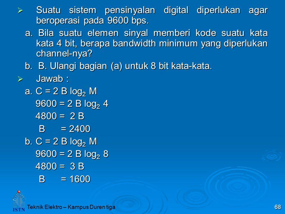 Suatu sistem pensinyalan digital diperlukan agar beroperasi pada 9600 bps.