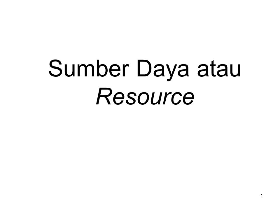 Sumber Daya atau Resource