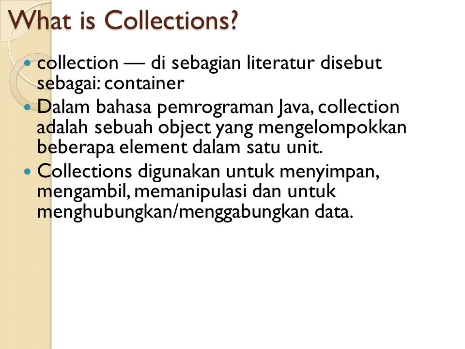 What is Collections collection — di sebagian literatur disebut sebagai: container.