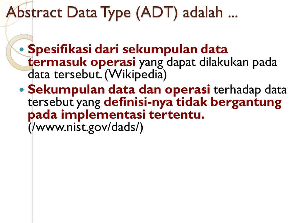 Abstract Data Type (ADT) adalah ...