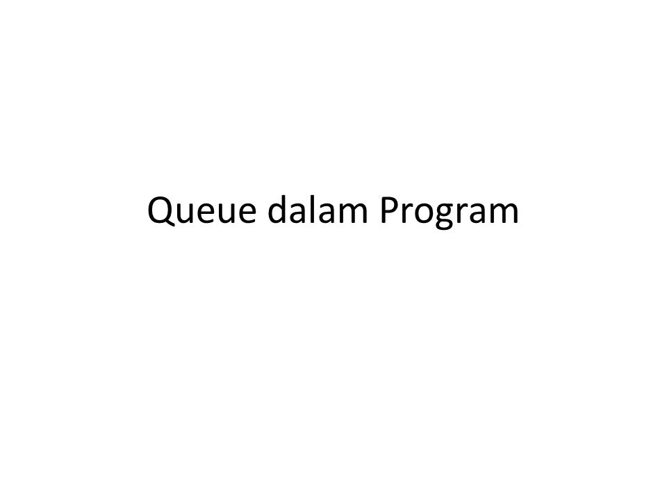 Queue dalam Program