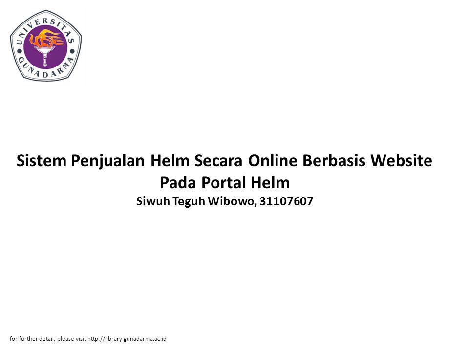Sistem Penjualan Helm Secara Online Berbasis Website Pada Portal Helm Siwuh Teguh Wibowo, 31107607