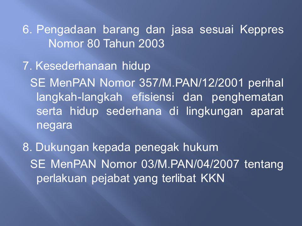 6. Pengadaan barang dan jasa sesuai Keppres Nomor 80 Tahun 2003 7
