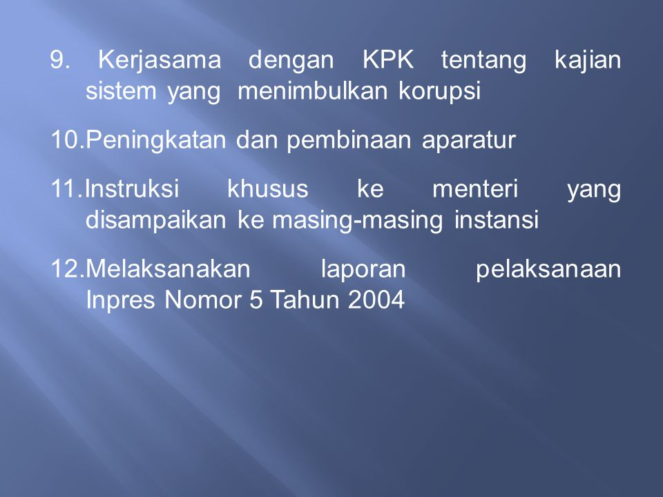 9. Kerjasama dengan KPK tentang kajian sistem yang menimbulkan korupsi