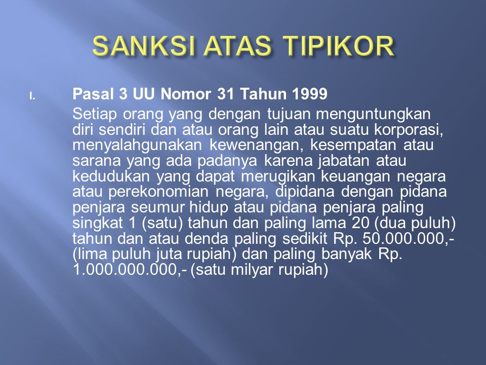 SANKSI ATAS TIPIKOR Pasal 3 UU Nomor 31 Tahun 1999