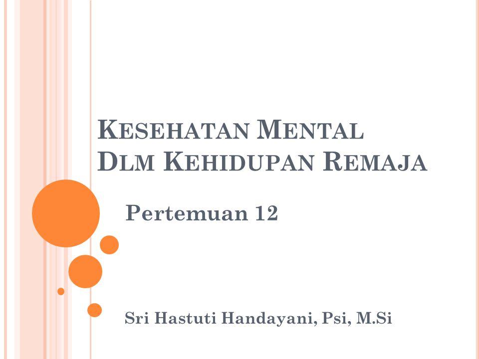 Kesehatan Mental Dlm Kehidupan Remaja