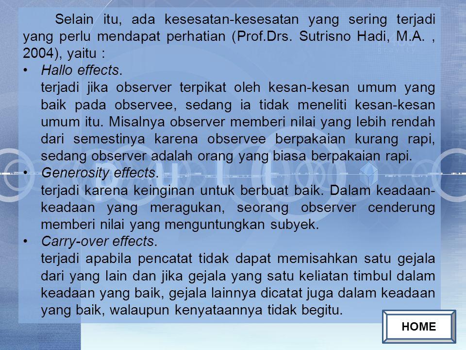 Selain itu, ada kesesatan-kesesatan yang sering terjadi yang perlu mendapat perhatian (Prof.Drs. Sutrisno Hadi, M.A. , 2004), yaitu :
