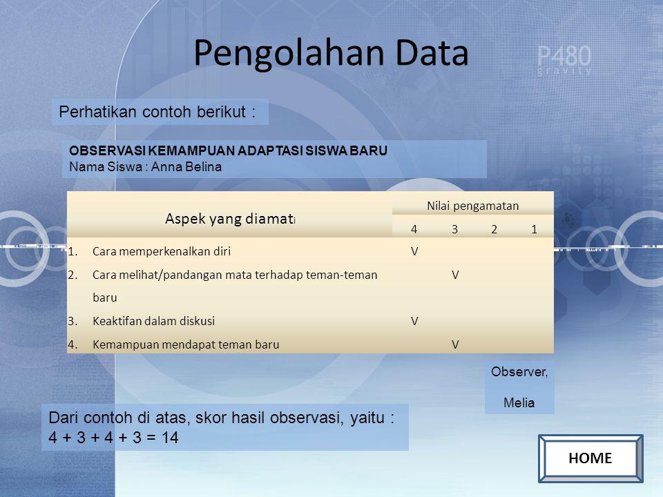 Pengolahan Data Aspek yang diamati Perhatikan contoh berikut :